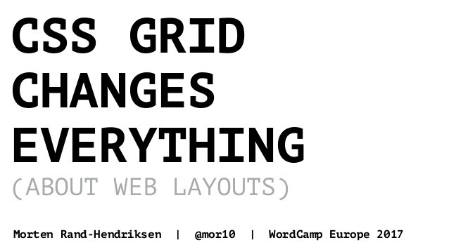 css-grid-changes-everything-about-web-layouts-wordcamp-europe-2017-1-638.jpg